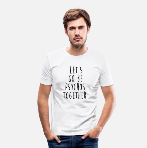 be psychos together t-shirt