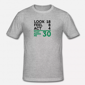 I Am 30 Years Old T-Shirt