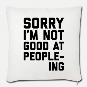 Sorry Not Good At People-ing Cushion Cover
