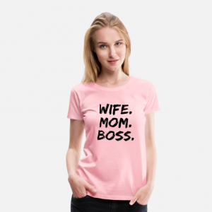 Wife, Mom, Boss T-Shirt